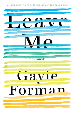 Leave Me, by Gayle Forman